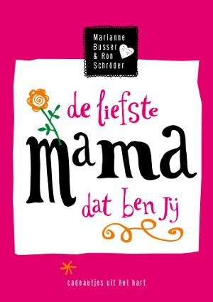 De Liefste Mama Dat Ben Jij E 233 N Van De Ruim 300 Boeken